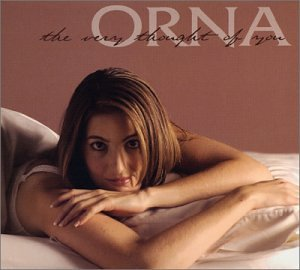 Orna: The Very Thought of You A440 Music, February 18, 2003